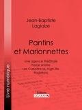 Jean-Baptiste Laglaize et  Ligaran - Pantins et Marionnettes - Une agence théâtrale - Farce sinistre - Les Cabotins du High-life - Rogatons.