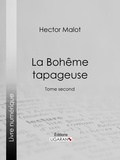 Hector Malot et  Ligaran - La Bohême tapageuse - Tome second.