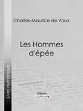 Charles-Maurice de Vaux et  Aurélien Scholl - Les Hommes d'épée.