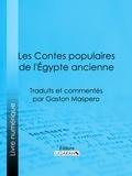 Gaston Maspero et  Ligaran - Les Contes populaires de l'Égypte ancienne - Traduits et commentés par Gaston Maspero.