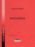 Hector Malot et  Ligaran - Mondaine.