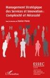 Xavier Pavie - Cahiers de Recherches Innovation et Services - Tome 3, Management Stratégique des Services et Innovation : Complexité et Nécessité.