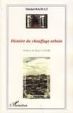 Michel Raoult - Histoire du chauffage urbain.