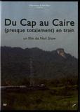 Neil Shaw - Du Cap au Caire (presque totalement) en train. 1 DVD