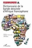 Christophe Cassiau-Haurie et Jason Kibiswa - Africultures N° 94-95 : Dictionnaire de la bande dessinée d'Afrique francophone.