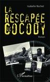 Isabelle Rochet - La rescapée de Cocody.