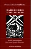 Dominique Thiébaut Lemaire - Quatre familles dans les guerres.