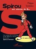Philippe Tomblaine - Spirou aux sources du S - Une analyse de la mythologie et des références internes de la série Spirou et Fantasio.