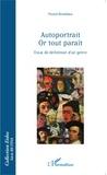 Pascal Bonafoux - Autoportrait or tout paraît - Essai de définition d'un genre.