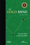 Freddy Ballé et Michael Ballé - Le Gold Mine - Un récit lean.