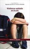 Nathalie Auger et Christina Romain - Violence verbale et école.