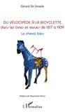 Gérard De Smaele - Du vélocipède à la bicyclette dans les livres et revues de 1817 à 1939 - Le cheval bleu.