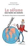 Samuel Auclair - Le séisme sous toutes ses coutures - Les dessous d'une terre en mouvement.