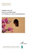 Catherine Perry - Femmes d'islam dans la littérature, le cinéma et l'art contemporain.