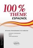 Maria Inma Calvente et Carine Tumba - Espagnol 100% thème - 80 textes d'entraînement à la traduction (littérature, presse, thème grammatical).