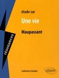 Catherine Cazaban - Etude sur Une vie de Maupassant.