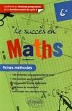 Nadine Gérald et Marie-Jeanne Turbergue - Le succès en maths 6e - Fiches méthodes.