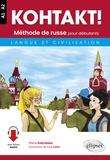 Maria Zeltchenko - KOHTAKT ! Méthode de russe pour débutants - Langue et civilisation A1-A2.