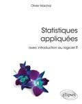 Olivier Marchal - Statitiques appliquées - Avec introduction au logiciel R.