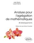 Julien Bernis et Laurent Bernis - Analyse pour l'agrégation de mathématiques - 40 développements.