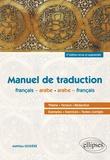Mathieu Guidère - Manuel de traduction Français-arabe / Arabe-français.