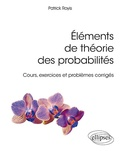 Patrick Royis - Elements de théories des probabilités - Cours, exercices et problèmes corrigés.