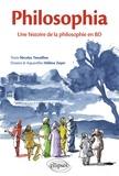 Nicolas Tenaillon et Hélène Zeyer - Philosophia - Une histoire de la philosophie en BD.