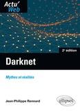 Jean-Philippe Rennard - Darknet - Mythes ou réalités.