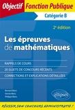 Bernard Blanc et Denise Blanc - Les épreuves de mathématiques aux concours - Catégorie B.