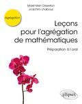 Maximilien Dreveton et Joachim Lhabouz - Leçons pour l'agrégation de mathématiques - Préparation à l'oral.