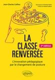 Jean-Charles Cailliez - La classe renversée - L'Innovation pédagogique par le changement de posture.