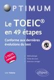 Julie Valette - Le TOEIC en 49 étapes - Conforme aux dernières évolutions du test.