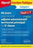 Bernard Blanc et Philippe Blanc - 60 jours pour devenir adjoint administratif territorial principal de 2e classe - Catégorie C.