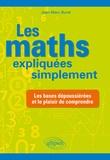 Jean-Marc Buret - Les maths expliquées simplement - Les bases dépoussiérées et le plaisir de comprendre.