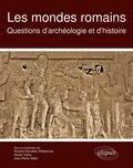 Ricardo Gonzalez-Villaescusa et Giusto Traina - Les mondes romains - Questions d'archéologie et d'histoire.