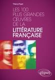 Thierry Poyet - Les 100 plus grandes œuvres de la littérature française.