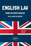 Xavier Debiolles et Alan Neal - English Law - Guide du droit anglais de la Licence au Master.