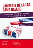 Lucie Bernard et Anaïs Carnet - L'anglais de la LCA sans galère - Guide pratique à l'usage des étudiants de médecine pour les ECNI.