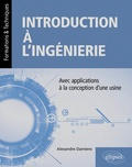Alexandre Damiens - Introduction à l'ingénierie - Avec applications à la conception d'une usine.