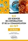 Audrey Alvès et Justine Simon - SIC - Les sciences de l'information et de la communication en IUT. 35 fiches.