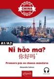 Alexandre Salmon - Ni hao ma ? - Premiers pas en chinois mandarin A1/A2 avec fichiers audio.