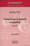 François Martin - Notions de base en électricité et magnétisme - BTS et IUT.