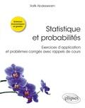 Rafik Abdesselam - Statistique et probabilités - Exercices d'application et problèmes corrigés avec rappels de cours.