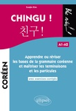 Eunjin Kim - Chingu ! (A1-A2) - Apprendre ou réviser les bases de la grammaire coréenne et maîtriser les terminaisons et les particules.
