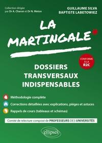 Guillaume Silva et Baptiste Labetowiez - La martingale - Dossiers transversaux indispensables.