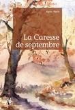 Agnès Marin - La caresse de septembre.