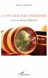 Michaël Pichat - La psychologie stoïcienne - Suivie du Manuel d'Epictète.