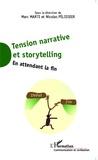 Marc Marti et Nicolas Pélissier - Tension narrative et storytelling - En attendant la fin.
