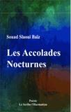 Souad Slaoui Baïz - Les accolades nocturnes.