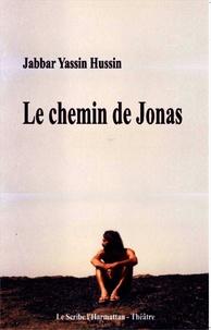Jabbar Yassin Hussin - Le chemin de Jonas.